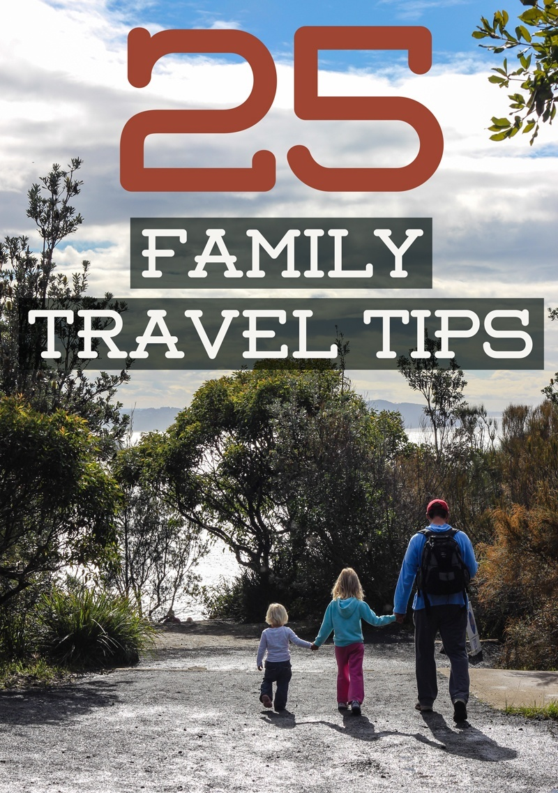 25 Tips for Travel with Kids - Family Travel Blog