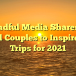 Mindful Media Shares 11 Travel Couples to Inspire Your Trips for 2021