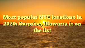 Most popular NYE locations in 2020: Surprise, Illawarra is on the list