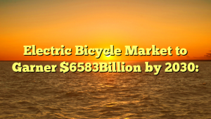 Electric Bicycle Market to Garner $6583Billion by 2030: