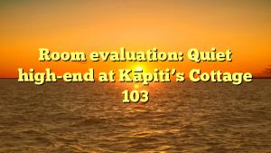 Room evaluation: Quiet high-end at Kāpiti's Cottage 103